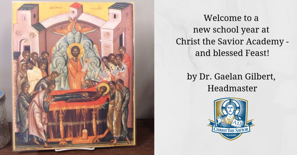 Welcome to a new school year at Christ the Savior Academy – and blessed Feast!